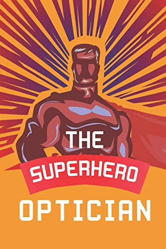 The Superhero Optician: Notebook, Planner or Journal | Size 6 x 9