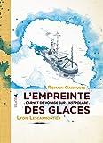 L'empreinte des glaces - Carnet de voyage sur l'astrolabe