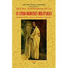 HISTORIA COMPENDIADA DE LAS CUATRO ÓRDENES MILITARES DE SANTIAGO, CALATRAVA, ALCÁNTARA Y MONTESA