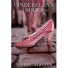Cinderella's Shoes by Shonna Slayton (2015-10-06)