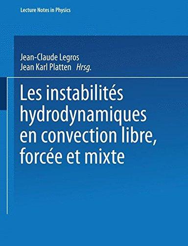 Les instabilites hydrodynamique en convection libre, forcee et mixte (Lecture Notes in Physics, Band 72) -
