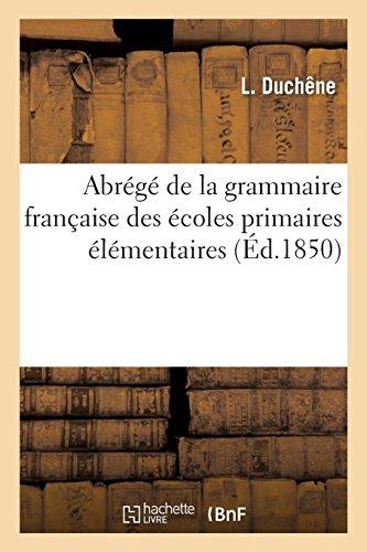 Abrégé de la grammaire française des écoles primaires élémentaires par L Duchêne