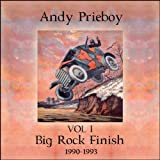 Songtexte von Andy Prieboy - Big Rock Finish (Solo Years - Volume 1 - 1990-1993)