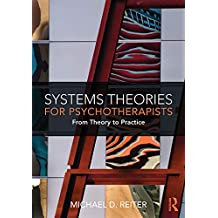 Systems Theories for Psychotherapists: From Theory to Practice (English Edition)