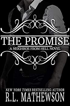 The Promise (Neighbor from Hell Book 10) (English Edition) van [Mathewson, R.L.]