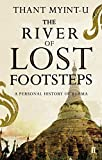 The River of Lost Footsteps: A Personal Histories of Burma: A Personal History of Burma