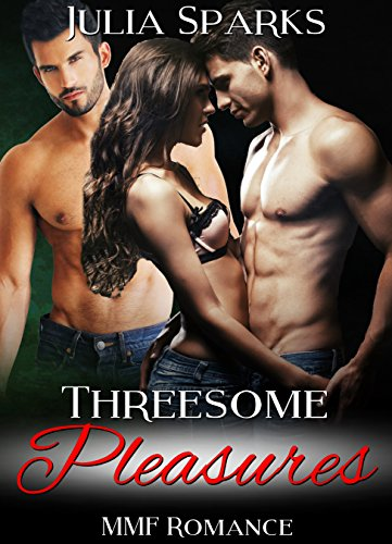 MMF: Threesome Pleasures (MMF Menage Taboo Bisexual Romance) (New Adult Contemporary MMF...