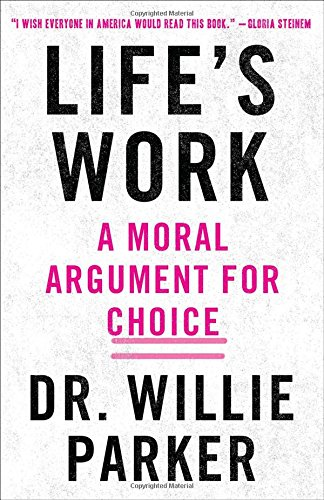 lifes-work-a-moral-argument-for-choice