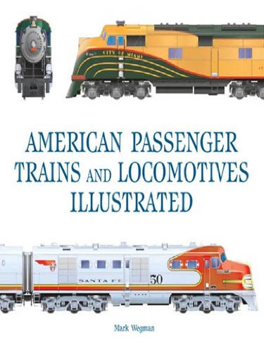 American Passenger Trains and Locomotives Illustrated (Great Passenger Trains) (English Edition)
