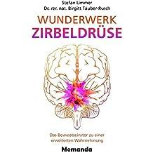 Wunderwerk Zirbeldrüse: Das Bewusstseinstor zu einer erweiterten Wahrnehmung
