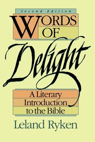 words-of-delight-a-literary-introduction-to-the-bible-by-ryken-leland-1993-paperback