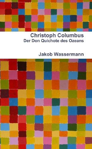 Christoph Columbus Der Don Quichote Des Ozeans