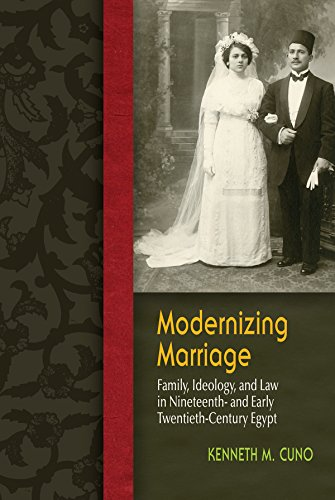 Modernizing Marriage: Family, Ideology, and Law in Nineteenth- And Early Twentieth-Century Egypt (Gender and Globalization) - Cuno-system