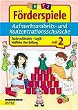 Förderspiele Aufmerksamkeits- und Konzentrationsschwäche. Heft 2: Textverständnis, Logik, bildliche Vorstellung