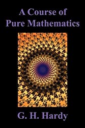 A Course of Pure Mathematics by G. H. Hardy (2010-05-29)