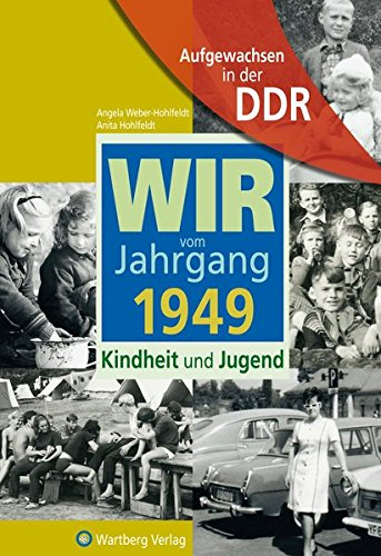 Download Aufgewachsen in der DDR - Wir vom Jahrgang 1949 - Kindheit und Jugend