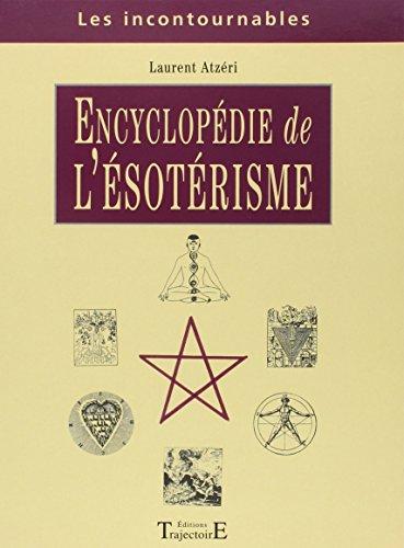 Encyclopédie de l'ésotérisme par Laurent Atzeri