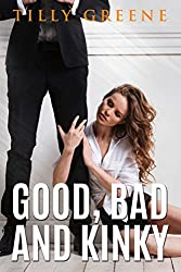 Good, Bad and Kinky (English Edition)