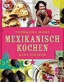 Mexikanisch Kochen ganz einfach
