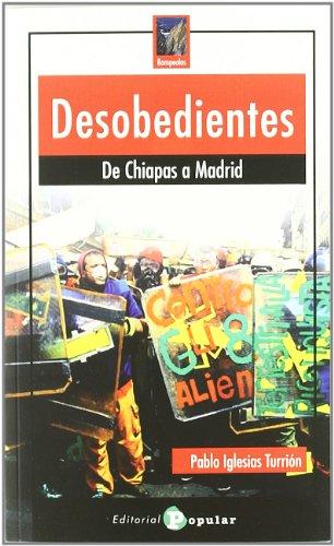 Desobedientes: De Chiapas a Madrid (Rompeolas)