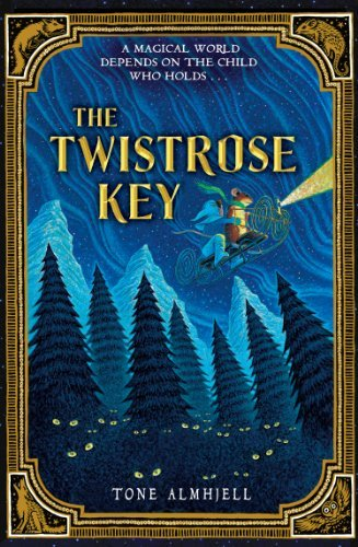 The Twistrose Key: Written by Tone Almhjell, 2014 Edition, (Reprint) Publisher: Puffin Books [Paperback]