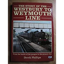 The story of the Westbury to Weymouth Line: From the battle of the gauges to the present day