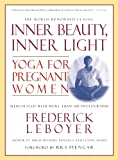 Inner Beauty, Inner Light: Yoga for Pregnant Women