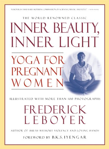 Inner Beauty, Inner Light: Yoga for Pregnant Women por Frederick Leboyer