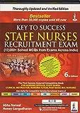 Key to Success Staff Nurses Recruitment Exam (12000+ Solved MCQs with Exams Across India)