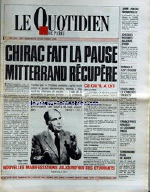 QUOTIDIEN DE PARIS (LE) [No 2193] du 10/12/1986 - CHIRAC FAIT LA PAUSE - MITTERRAND RECUPERE - CHEQUES PAYANTS - RENAULT - LEVY FAVORI - FRANCE- PAYS ARABES - LE COURANT PASSE - TERRORISME - PLUS DE JURES.