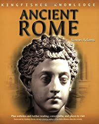 Life in Ancient Rome (Kingfisher Knowledge) by Simon Adams (2005-02-15)