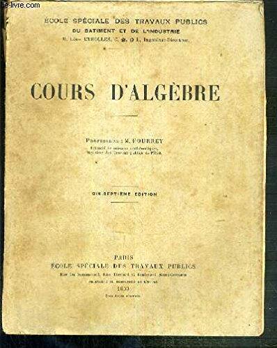 COURS D'ALGEBRE - 17eme EDITION / ECOLE SPECIALE DES TRAVAUX PUBLICS DU BATIMENT ET DE L'INDUSTRIE.
