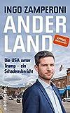 Anderland: Die USA unter Trump - ein Schadensbericht - Ingo Zamperoni