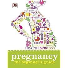 Pregnancy The Beginner's Guide (Dk)