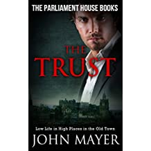 The Trust: Dark Urban Scottish Crime Story (Parliament House Books Book 4)