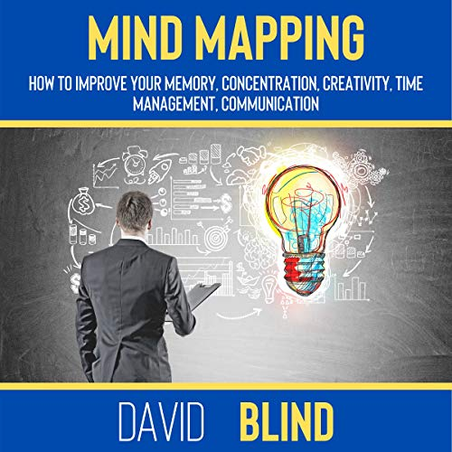 Mind Mapping: How to Improve Your Memory, Concentration, Creativity, Time Management, Communication (English Edition)