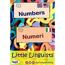 Numbers / Numeri: Little Linguists: English / Italian, Inglese / Italiano
