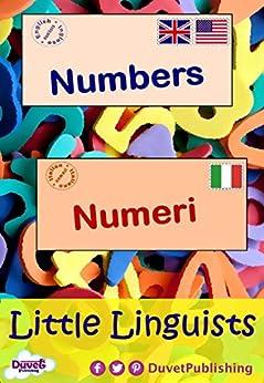 Numbers / Numeri: Little Linguists: English / Italian, Inglese / Italiano (English Edition) par [Publishing, Duvet]