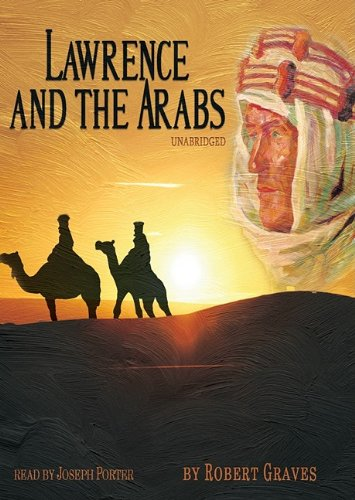 Lawrence and the Arabs por Robert Graves