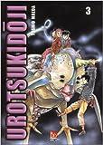 Urotsukidoji, tome 3 de Maeda Toshio ( 2 avril 2003 )