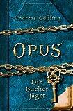 OPUS - Die Bücherjäger - Andreas Gößling