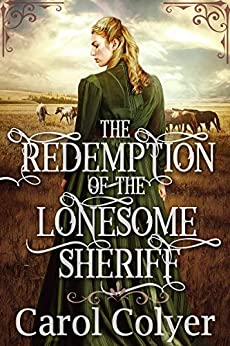 The Redemption Of The Lonesome Sheriff: A Historical Western Romance Book por Carol Colyer Gratis