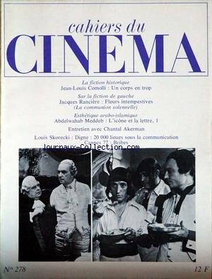 CAHIERS DU CINEMA [No 278] du 01/07/1977 - UN CORPS EN TROP - J.L. COMOLLI - FLEURS INTEMPESTIVES - J. RANCIERES - A. MEDDEB - CHANTAL AKERMAN - LOUIS SKORECKI - CANNES 77 - BRIBES - LES ENFANTS DU PLACARD - GIZMO - A. CONSTANT - HARLAN COUNTY U.S.A. - OMAR GATLATO.