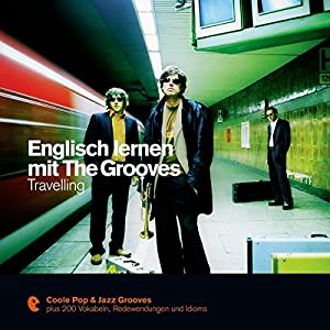 Englisch lernen mit The Grooves - Travelling (Premium Edutainment)