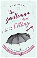 Un Gentleman Dans l'Etang - Une Nouvelle Vision de La Fille du roi et la Grenouille de Saubesty Christy