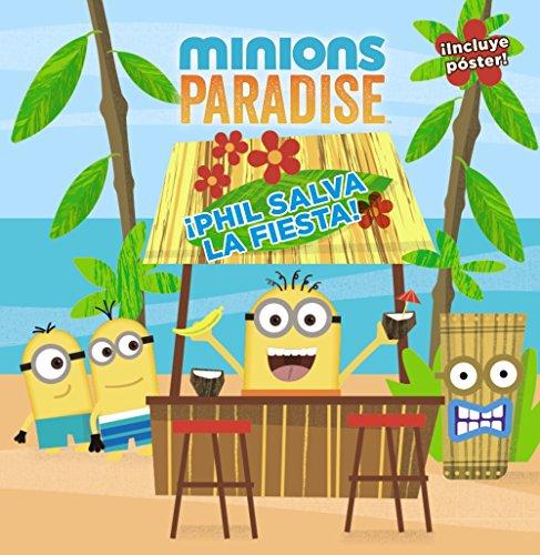 Minions Paradise. ¡Phil Salva La Fiesta! (Literatura Infantil (6-11 Años) – Gru Y Los Minions)