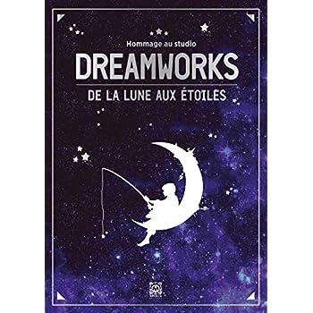 Dreamworks: De la lune aux étoiles