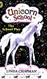 Unicorn School: The School Play