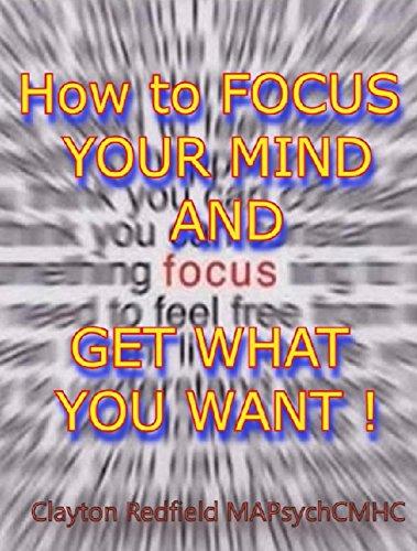 Selbsthilfe Gesundheit und Fitness Fokus: Wie Sie Ihren Geist zu konzentrieren und Get What You Want (Redfield One-Gedanke Series) - Erholung Konzentrieren
