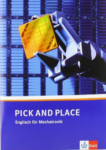 Pick and Place. Englisch für Mechatronik/Lehr-/Arbeitsbuch
